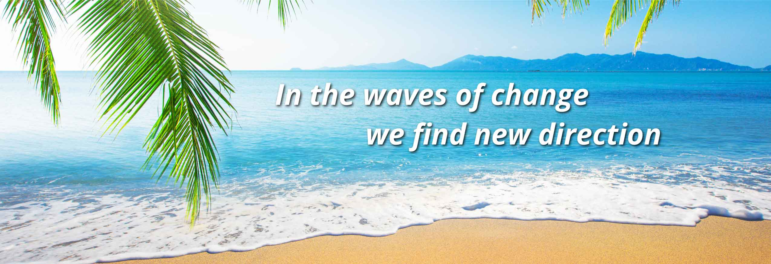 In the waves of changes we find new direction